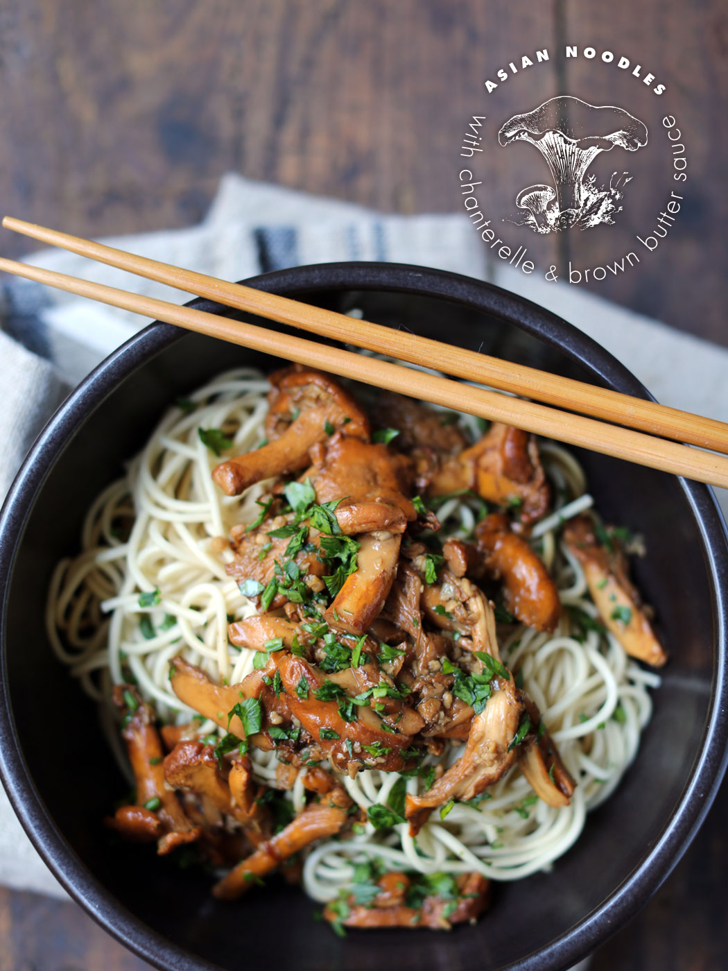 Asian Noodles with Chanterelle and Brown Butter Sauce