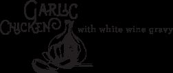 garlic chicken with white wine gravy